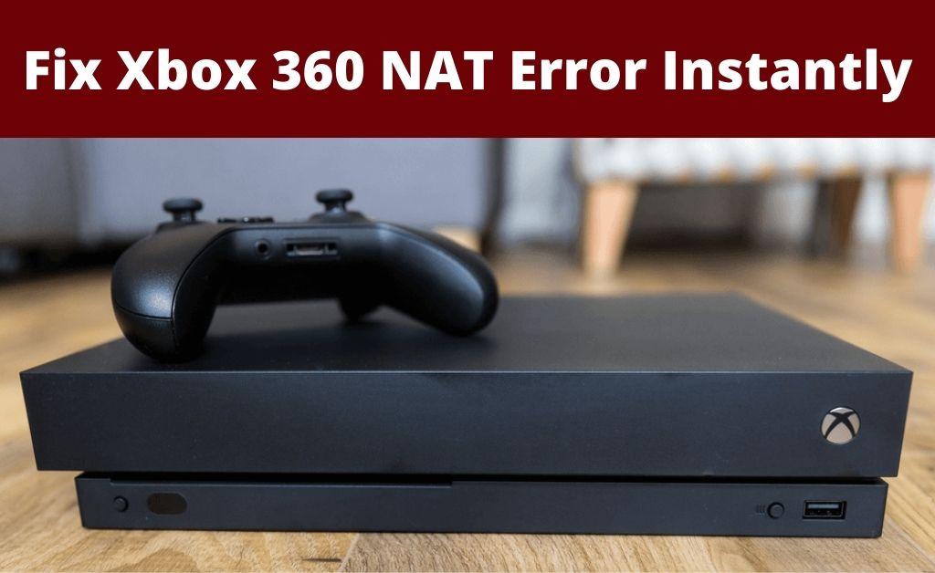 Xbox 360 NAT error