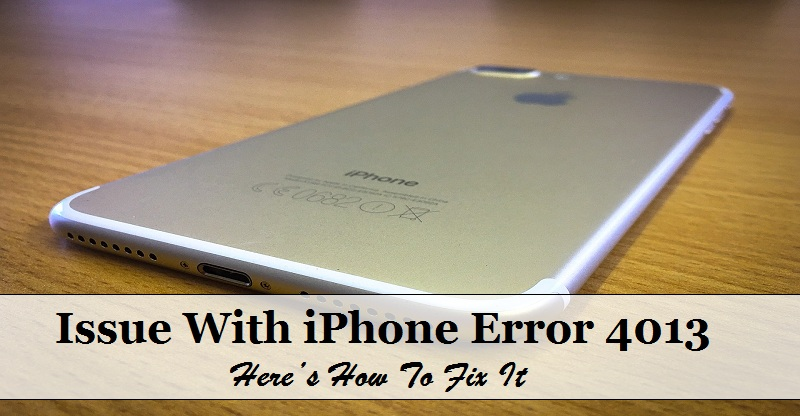 How to Resolve iPhone Error 4013 |Internet Table Talk