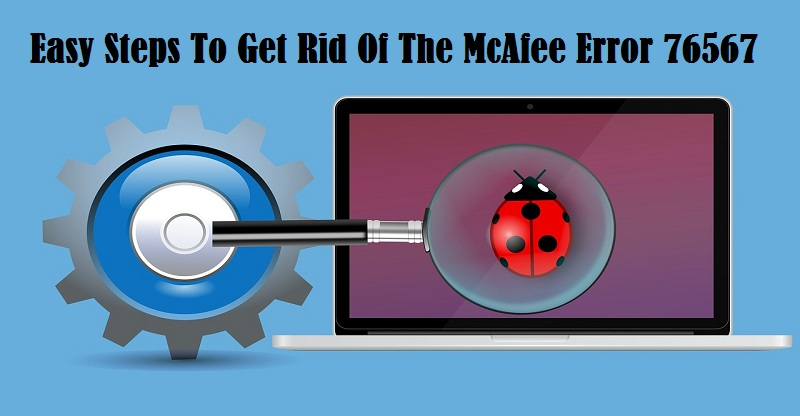 How To Resolve McAfee Error 76567 | Internet Tablet Talk