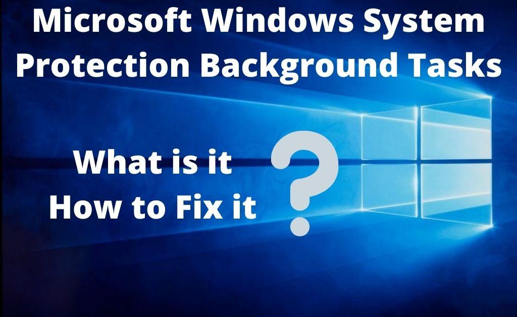 microsoft windows system protection background tasks