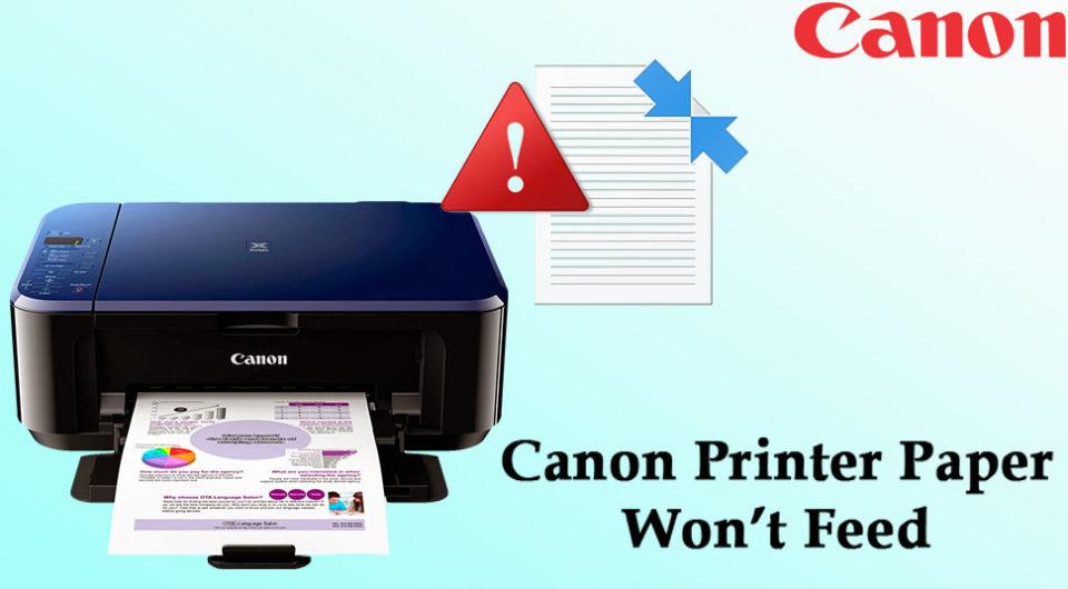 Canon Printer Paper Won't Feed