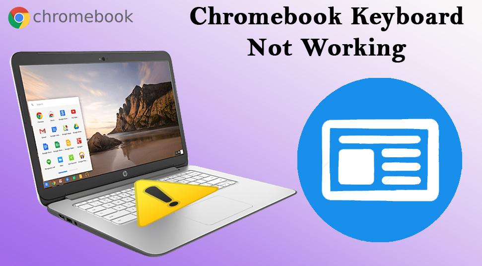 Chromebook Keyboard Not Working