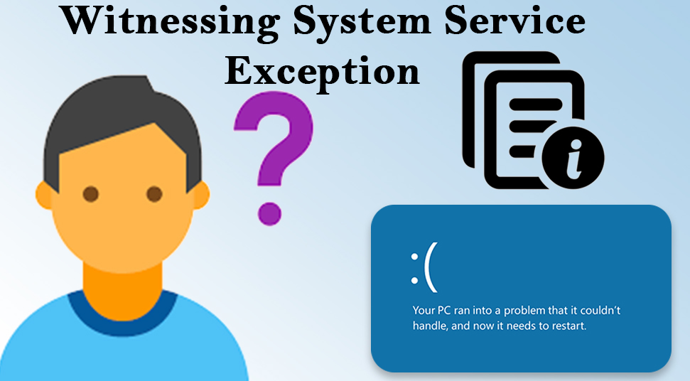 Witnessing System Service Exception