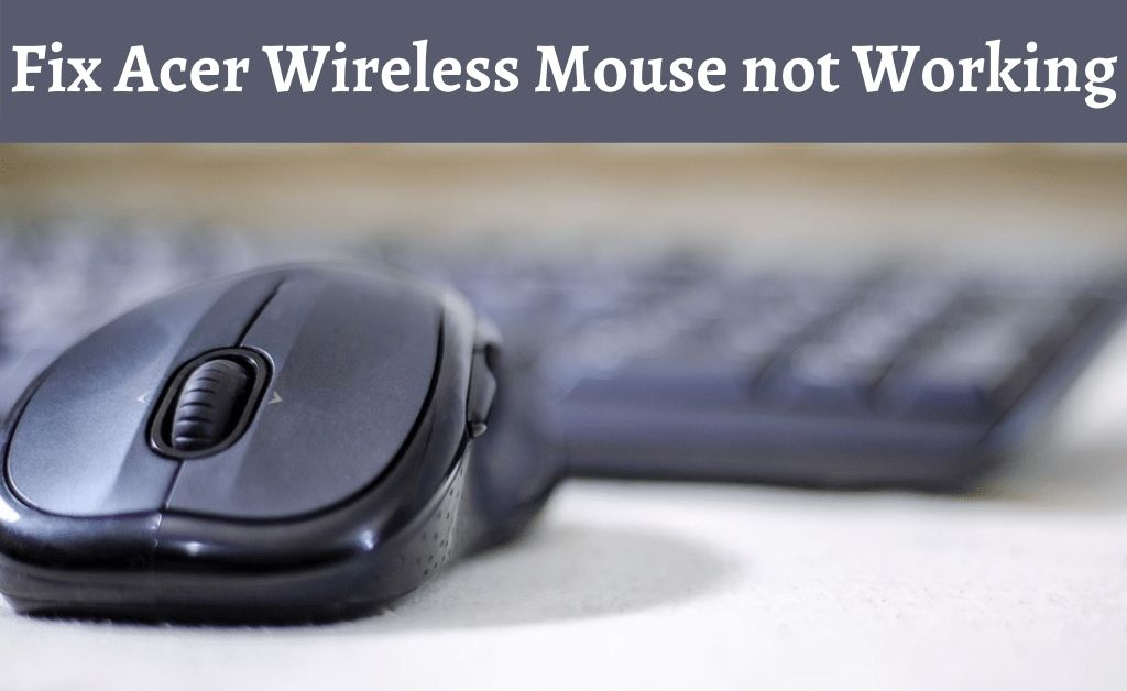 acer wireless mouse not working