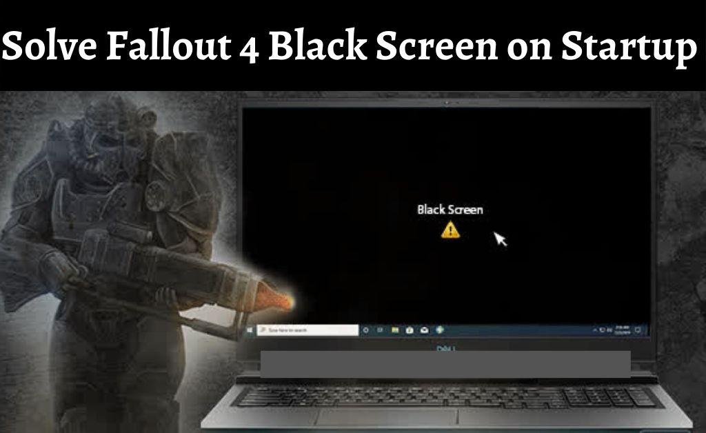 fallout 4 black screen