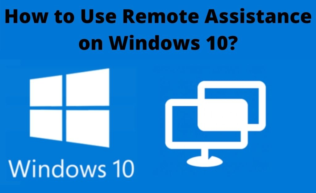 remote assistance windows 10