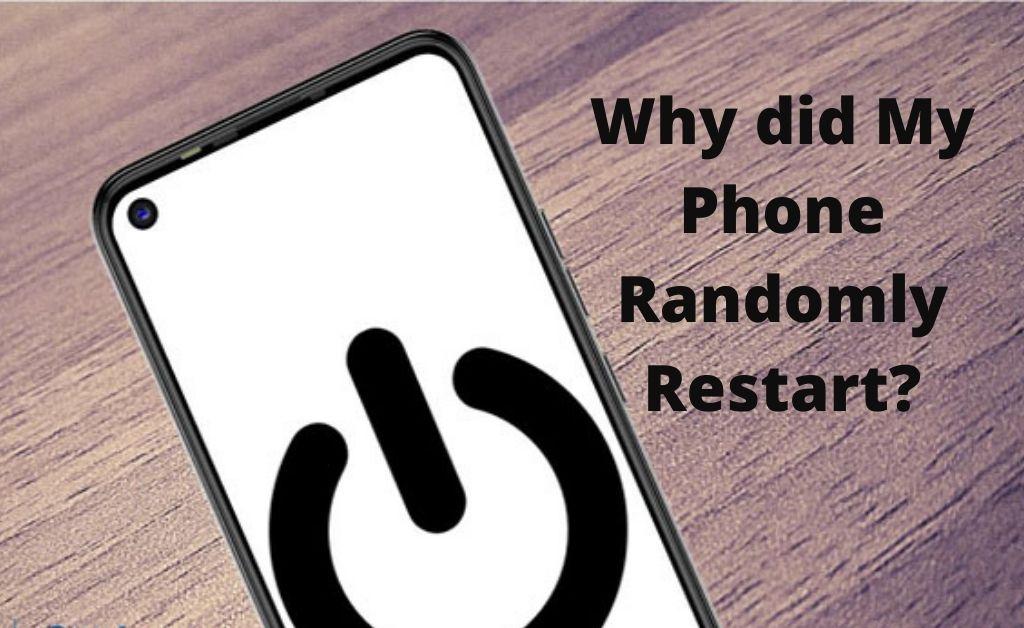 why did my phone randomly restart