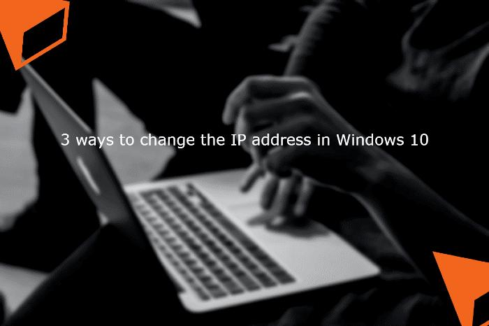 change the IP address in Windows 10